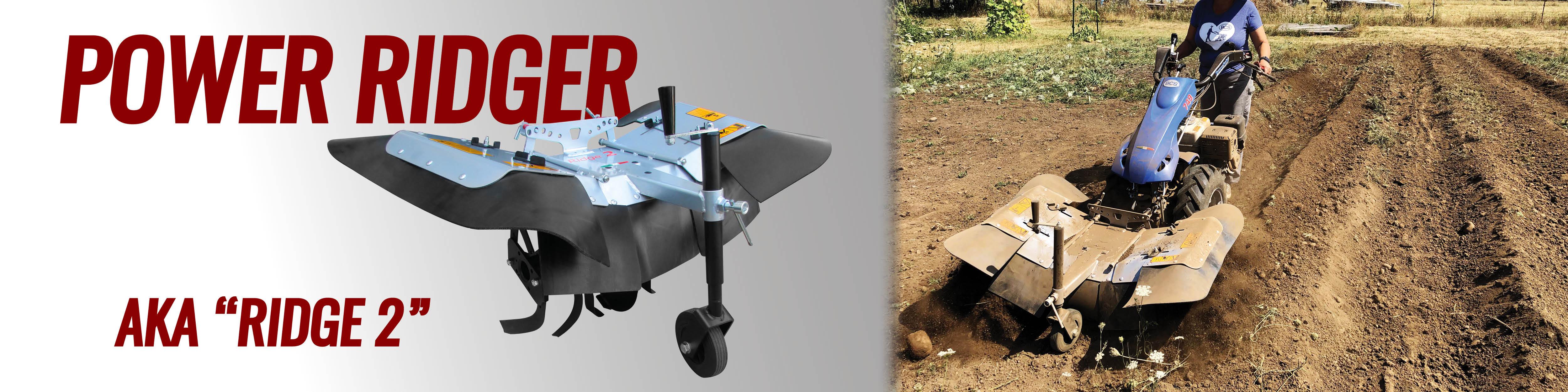 Introducing the Power Ridger