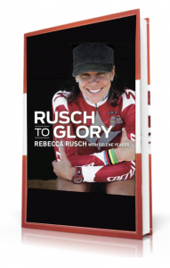 Rusch to Glory by Rebecca Rusch, available October 2014