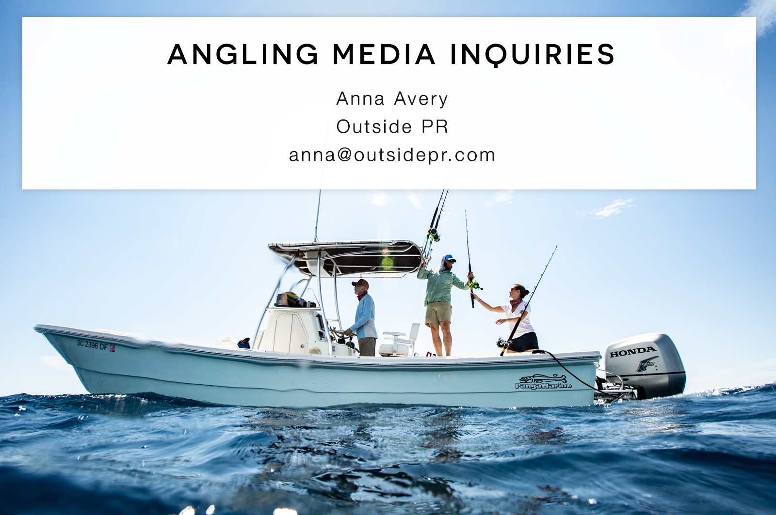angling media inquiries, contact anna@outsidepr.com