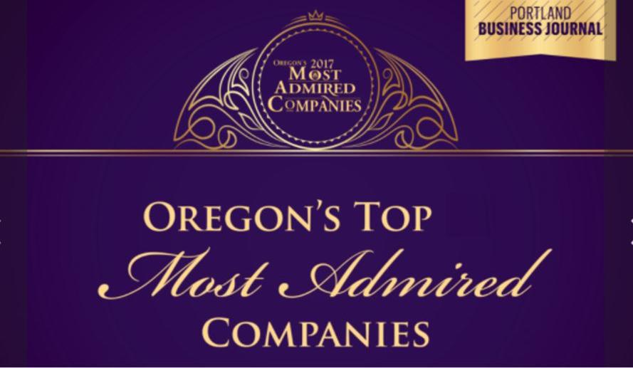 2017 Oregon's Most Admired Company, Named by the Portland Business Journal