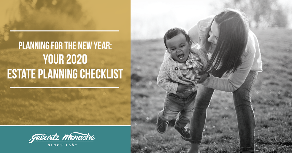 Planning for the New Year: Your 2020 Estate Planning Checklist