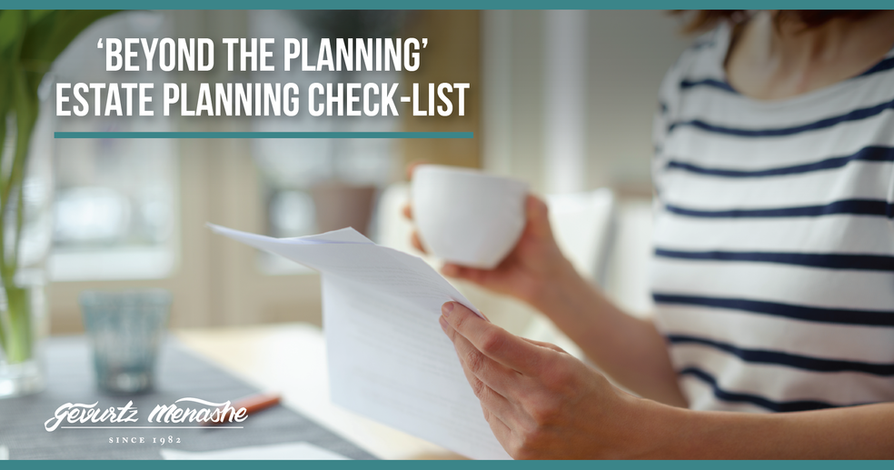 Beyond the planning: Your estate planning checklist