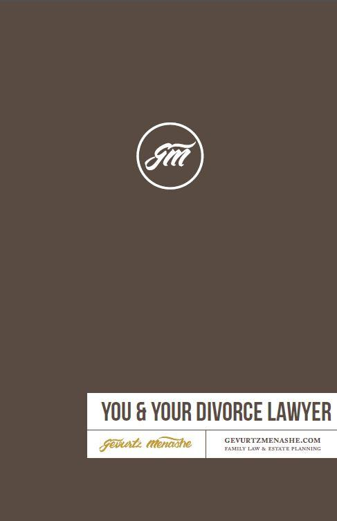 Gevurtz Menashe's You & Your Divorce Lawyer