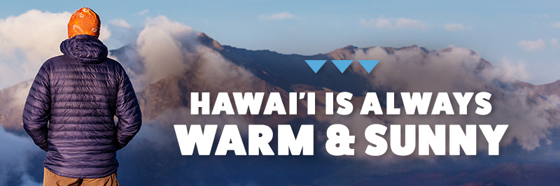 Some people think that Hawaii is always warm and sunny